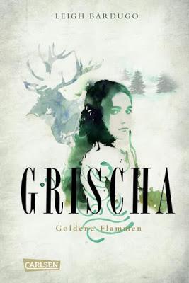 """""""Grischa - Goldene Flammen"""" von Leigh Bardugo, Jugendbuch"""
