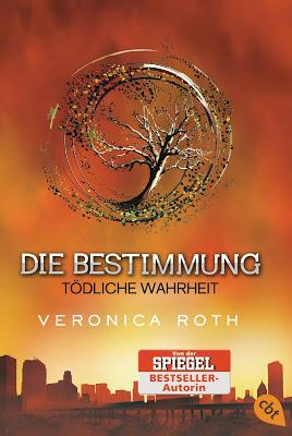 """""""Die Bestimmung - Tödliche Wahrheit"""" von Veronica Roth, Jugendbuch, Dystopie"""
