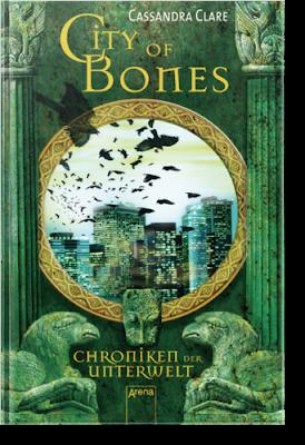 """""""City of Bones – Chroniken der Unterwelt 1"""" von Cassandra Clare, Jugendbuch"""