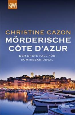 """""""Mörderische Côte d'Azur: Der erste Fall für Kommissar Duval"""" von  Christine Cazon , Krimi"""