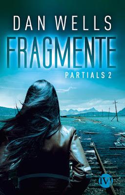 """""""Fragmente: Partials 2"""" von Dan Wells, Jugendbuch"""