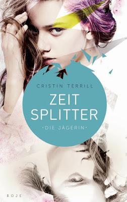 """""""Zeitsplitter - Die Jägerin"""" von Cristin Terrill, Jugendbuch"""
