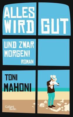 """""""Alles wird gut und zwar morgen"""" von Toni Mahoni, Roman"""