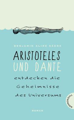 """""""Aristoteles und Dante entdecken die Geheimnisse des Universums"""" von Benjamin Alire Saenz, Jugendbuch"""