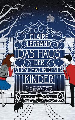 """""""Das Haus der verschwundenen Kinder"""" von Claire Legrand, Kinderbuch"""