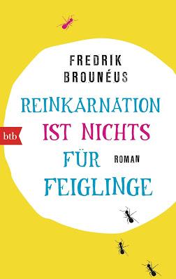 """""""Reinkarnation ist nichts für Feiglinge"""" von Fredrik Brounéus"""