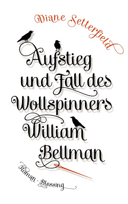 """""""Aufstieg und Fall des Wollspinners William Bellman"""" von Diane Setterfield, Roman"""