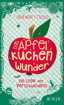 """""""Das Apfelkuchenwunder oder Die Logik des Verschwindens"""" von Sarah Moore Fitzgerald, Jugendbuch"""