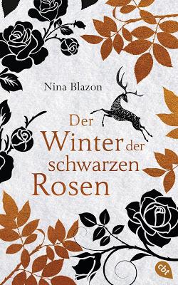 """""""Der Winter der schwarzen Rosen"""" von Nina Blazon, Jugendbuch"""