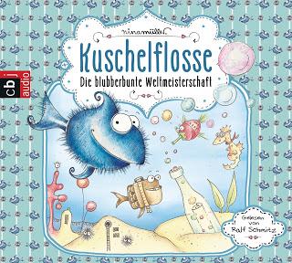 """""""Kuschelflosse: Die blubberbunte Weltmeisterschaft"""" von Nina Müller, Hörbuch"""