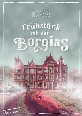 """Frühstück mit den Borgias""  von DBC Pierre, Roman"