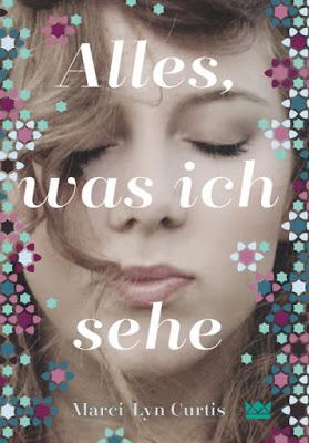 """""""Alles, was ich sehe"""" von Marci Lyn Curtis, Jugendbuch"""