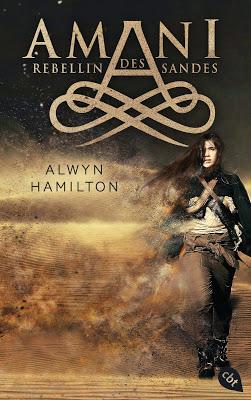 """""""AMANI - Rebellin des Sandes"""" von Alwyn Hamilton, Jugendbuch"""