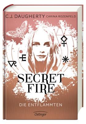 """""""Secret Fire - Die Entflammten"""" von C.J. Daugherty und Carina Rozenfeld"""