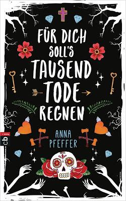 """""""Für dich soll`s tausend Tode regnen"""" von Anna Pfeffer, Jugendbuch"""