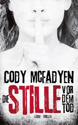 """""""Die Stille vor dem Tod"""" von Cody McFadyen, Thriller"""