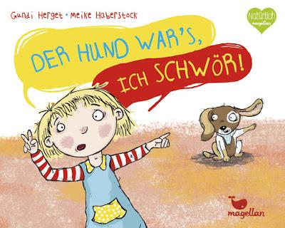 """""""Der Hund war`s, ich schwör!"""" von Gundi Herget und Meike Haberstock, Kinderbuch"""
