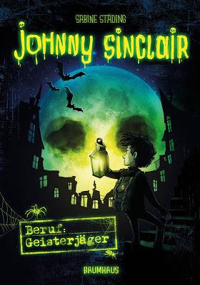 """""""Johnny Sinclair - Beruf: Geisterjäger"""" von Sabine Städing, Kinderbuch"""
