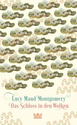 """""""Das Schloss in den Wolken"""" von Lucy Maud Montgomery, Roman"""