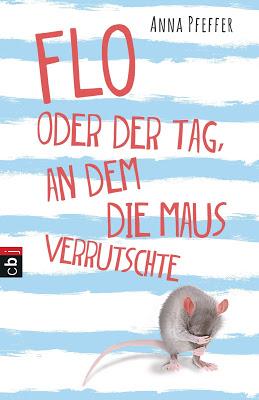 """""""Flo oder der Tag, an dem die Maus verrutschte"""" von Anna Pfeffer, Jugendbuch"""