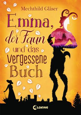 """""""Emma, der Faun und das vergessene Buch"""" von Mechthild Gläser, Jugendbuch"""