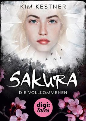 """""""Sakura. Die Vollkommenen"""" von Kim Kestner"""
