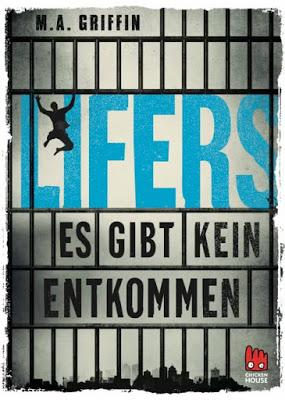 """""""Lifers - Es gibt kein Entkommen"""" von M.A. Griffin, Jugendbuch"""