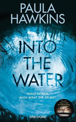 """""""Into the Water - Traue keinem. Auch nicht dir selbst."""" von Paula Hawkins"""