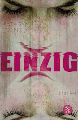 """""""Einzig"""" von Kathryn Evans, Thriller"""