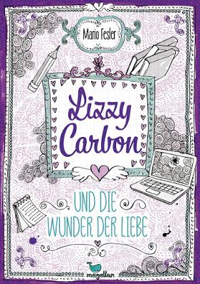 """""""Lizzy Carbon und die Wunder der Liebe"""" von Mario Fesler, Jugendbuch"""