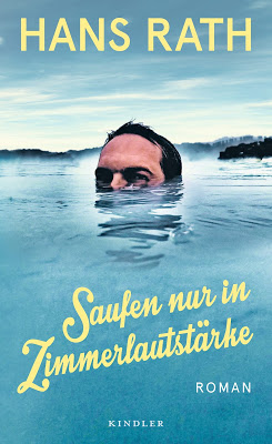 """""""Saufen nur in Zimmerlautstärke"""" von Hans Rath, Roman"""