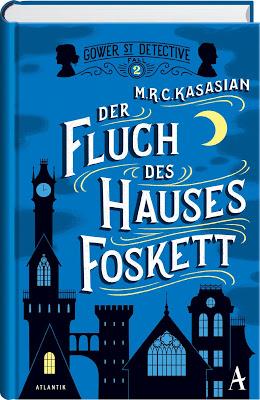 """""""Der Fluch des Hauses Foskett"""" von  M.R.C. Kasasian, Roman"""