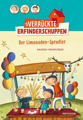 """""""Der verrückte Erfinderschuppen: Der Limonaden-Sprudler"""" von Lena Hach und Daniela Kulot, Kinderbuch"""