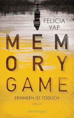 """""""Memory Game - Erinnern ist tödlich"""" von Felicia Yap, Thriller"""