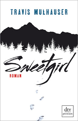"""""""Sweetgirl"""" von Travis Mulhauser, Thriller"""