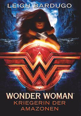 """""""Wonder Woman - Kriegerin der Amazonen"""" von Leigh Bardugo, Jugendbuch"""