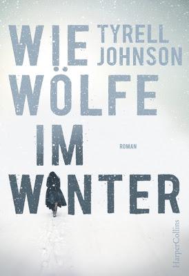 """""""Wie Wölfe im Winter"""" von Tyrell Johnson, Roman"""