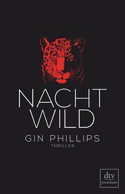 """""""NACHTWILD"""" von Gin Phillips, Thriller"""