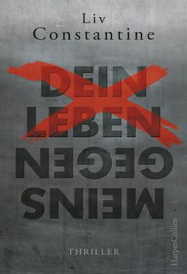 """""""Dein Leben gegen meins"""" von Liv Constantine, Thriller"""