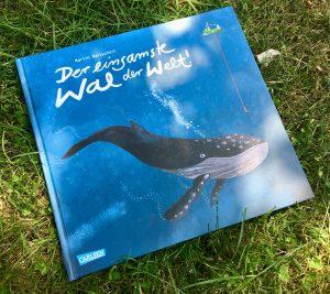 Der einsamste Wal der Welt von Martin Baltscheit