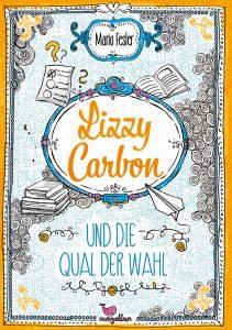 Lizzy Carbon und die Qual der Wahl - Mario Fessler, Jugendbuch