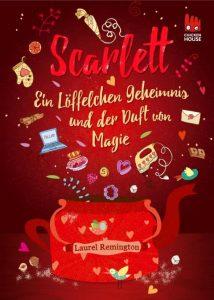Scarlett: Ein Löffelchen Geheimnis und der Duft von Magie von Laurel Remington, Jugendbuch