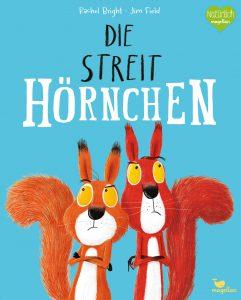 Die Streithörnchen von Rachel Bright, Kinderbuch