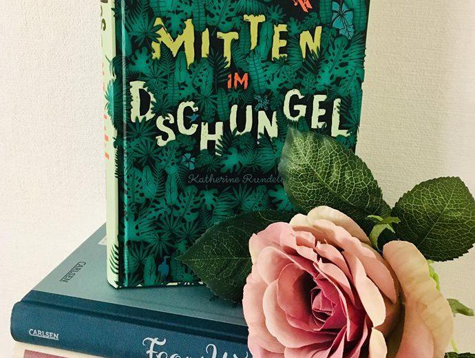 Mitten im Dschungel - Katherine Rundell