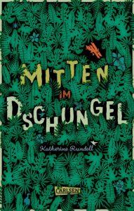 Mitten in Dschungel von Katherine Rundell, Kinderbuch