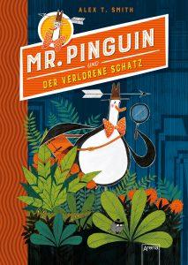 Mr. Pinguin und der verlorene Schatz von Alex T. Smith, Kinderbuch