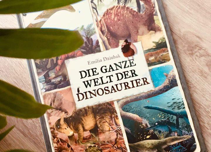 Die ganze Welt der Dinosaurier - Emilia Dziubak, Bilderbuch