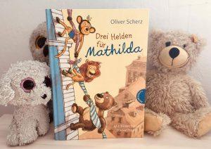 Drei Helden für Mathilda von Oliver Scherz, Kinderbuch