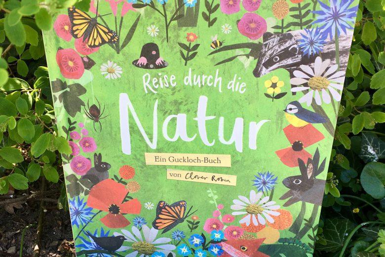 Reise durch die Natur - Ein Guckloch-Buch von Clover Robin und Libby Waldon, Kinderbuch