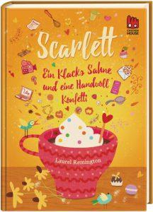 Scarlett: Ein Klacks Sahne und eine Handvoll Konfetti von Laurel Remington, Jugendbuch